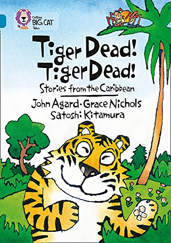 Tiger Dead! Tiger Dead! Stories from the Caribbean By Grace Nicholls