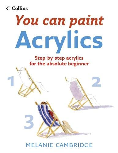 You Can Paint: Acrylics By Melanie Cambridge