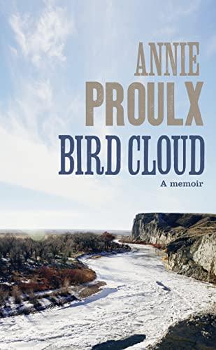 Bird Cloud By Annie Proulx