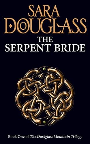 The Serpent Bride By Sara Douglass