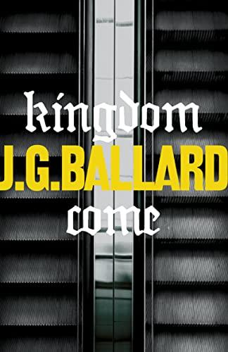 Kingdom Come By J. G. Ballard