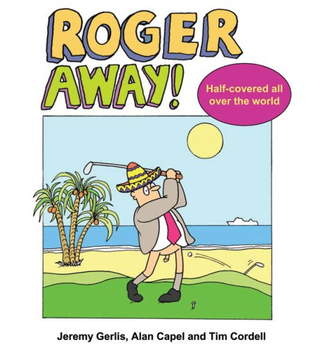 Roger Away By Jeremy Gerlis