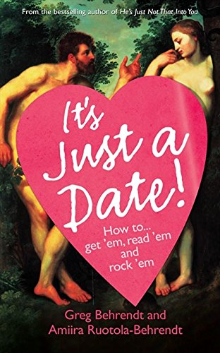 It's Just a Date By Greg Behrendt