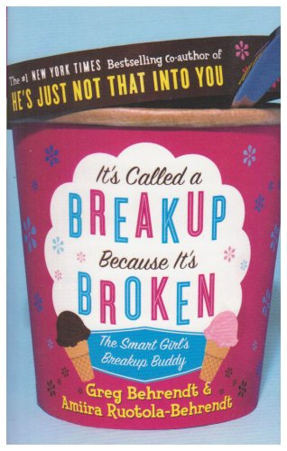 It's Called a Breakup Because It's Broken: The Smart Girl's Breakup Buddy By Amiira Ruotola-Behrendt
