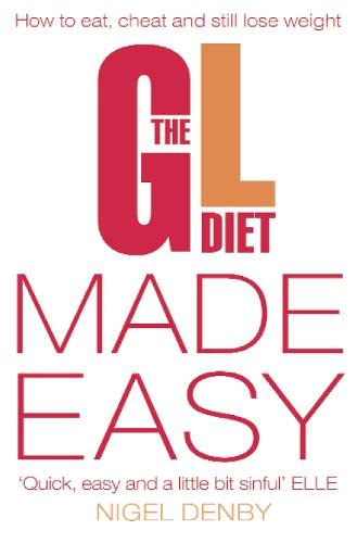 The Gl Diet: Made Easy: How to Eat, Cheat and Still Lose Weight By Nigel Denby