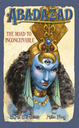The Road to Inconceivable By J. M. DeMatteis