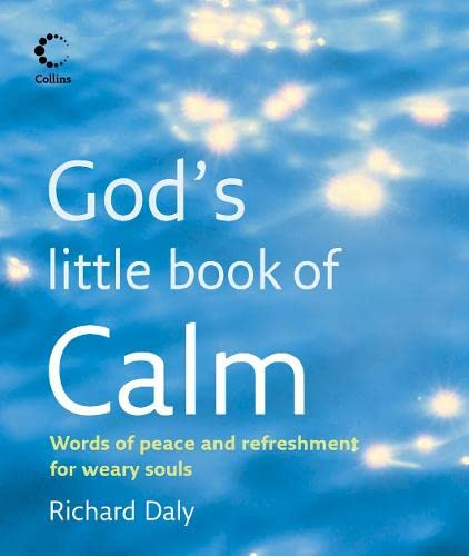 God's Little Book of Calm By Richard A. Daly
