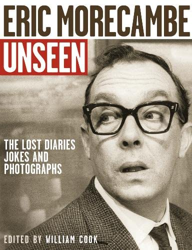 Eric Morecambe Unseen By William Cook