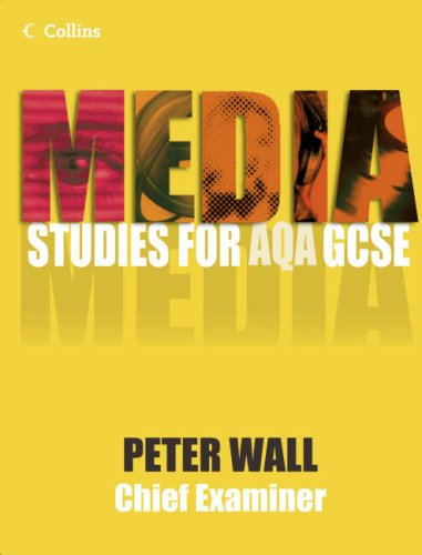 Media Studies for GCSE - Pupil Book By Pete Wall