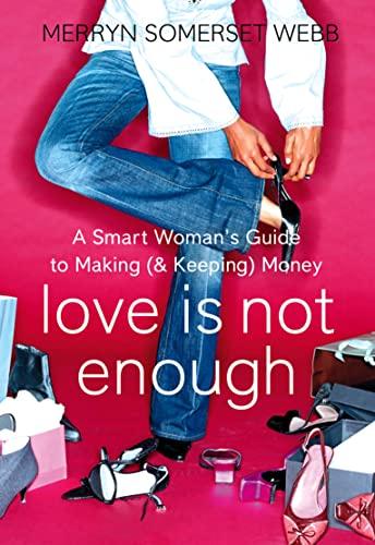 Love is Not Enough By Merryn Somerset Webb