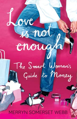 Love Is Not Enough By Merryn Somerset Webb
