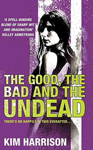 The Good, The Bad and The Undead (Rachel Morgan 2) By Kim Harrison