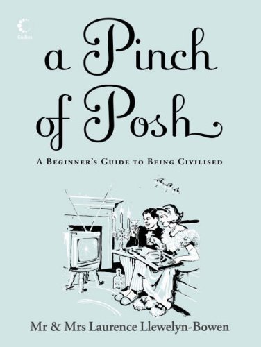 A Pinch of Posh By Laurence Llewelyn-Bowen
