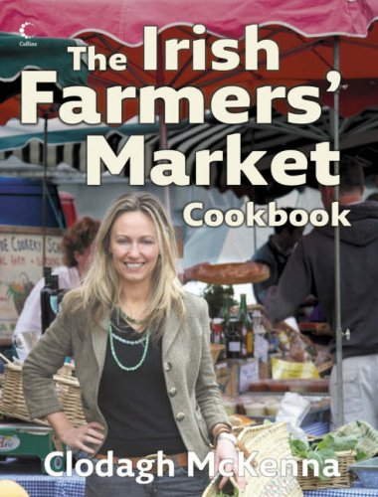 The Irish Farmers' Market Cookbook By Clodagh McKenna
