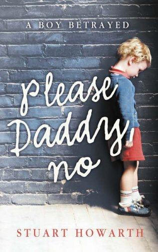 Please, Daddy, No By Stuart Howarth