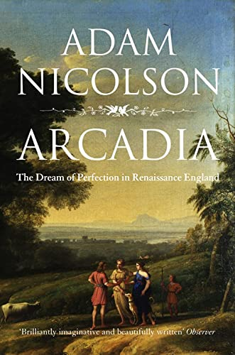 Arcadia By Adam Nicolson