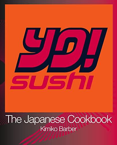 YO Sushi: The Japanese Cookbook By Kimiko Barber