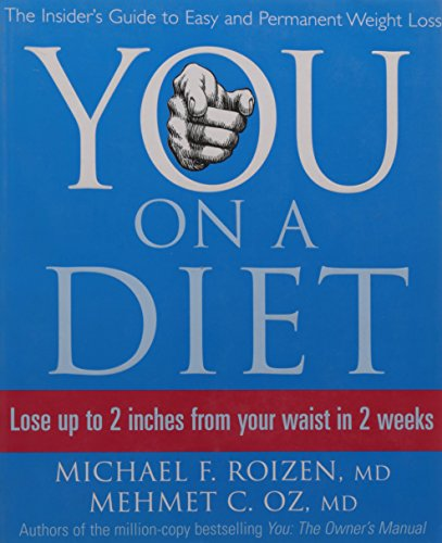 You: On a Diet: The Insider's Guide to Easy and Permanent Weight Loss By Michael F. Roizen, M.D.