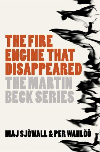 The Martin Beck series (5) - The Fire Engine That Disappeared By Maj Sjowall
