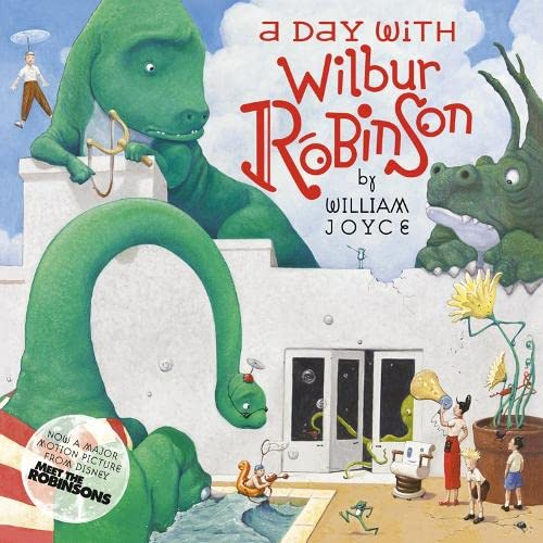 A Day With Wilbur Robinson by William Joyce