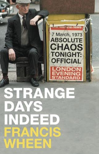 Strange Days Indeed By Francis Wheen