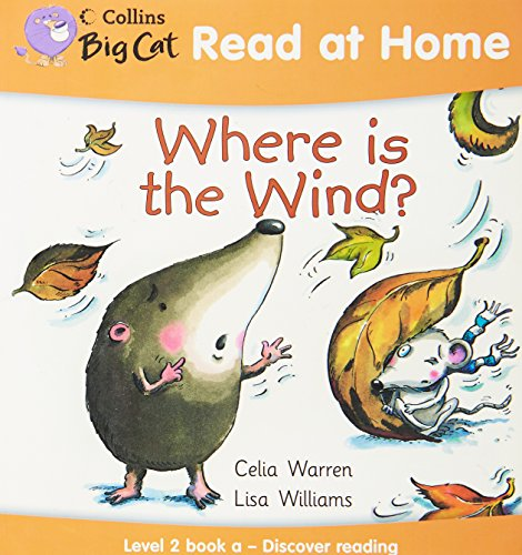 Collins Big Cat Read at Home – Where is the Wind?: Level 2 book a – Discover reading: Discover Reading Bk. 1 By Celia Warren