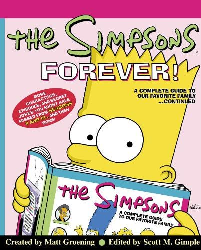 The Simpsons Forever: The Complete Guide to Seasons 9 & 10: The Complete Guide to Seasons 9 and 10 By Matt Groening