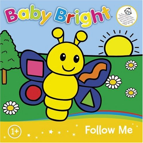 Follow Me Touch and Feel (Baby Bright) By Baby Bright