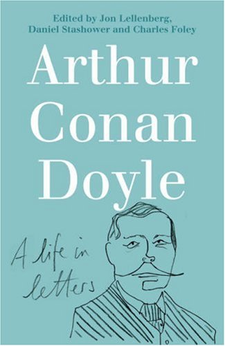 Arthur Conan Doyle By Daniel Stashower