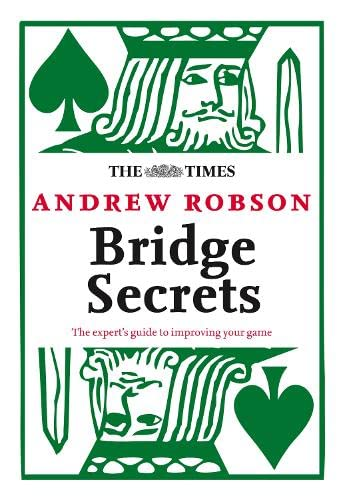 The Times: Bridge Secrets By Andrew Robson