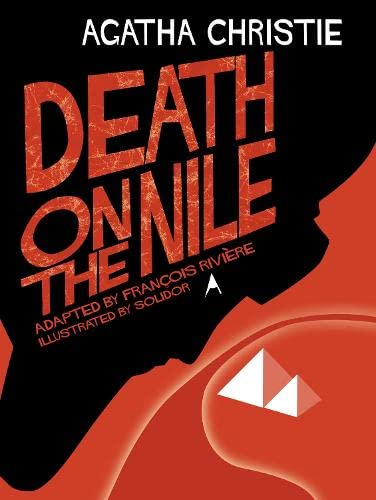 Death On The Nile [Comic Strip Edition] Adapted by Francois Riviere, Illustrated by Solidor By Original author Agatha Christie
