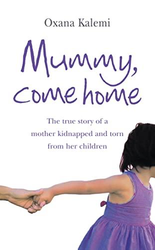 Mummy, Come Home By Oxana Kalemi