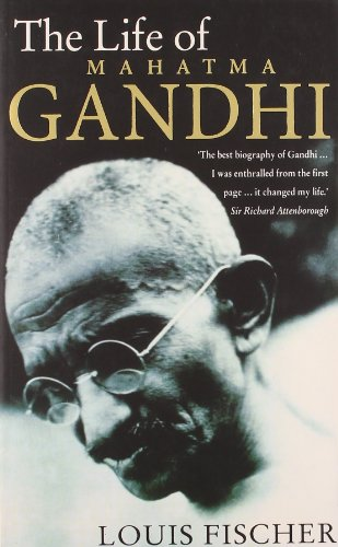 The Life of Mahatma Gandhi By Louis Fischer