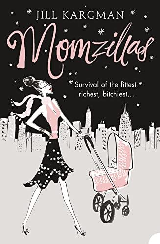 Momzillas By Jill Kargman