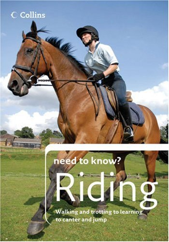 Collins Need to Know? Riding By British Horse Society