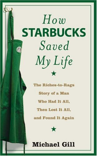 How Starbucks Saved My Life By Michael Gill