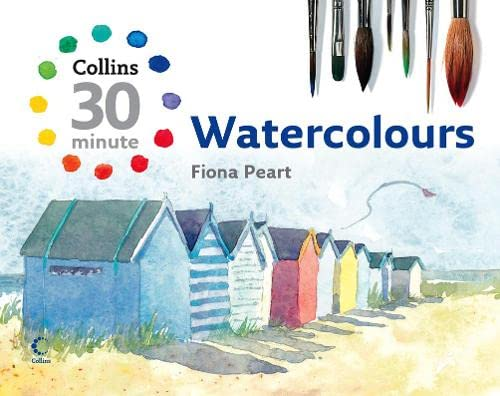 Collins 30 Minute Watercolours By Fiona Peart
