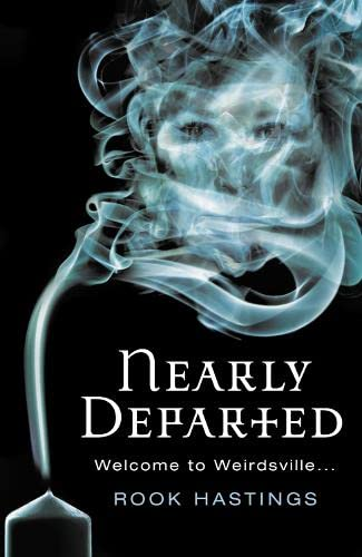 Nearly Departed (Weirdsville) By Rook Hastings