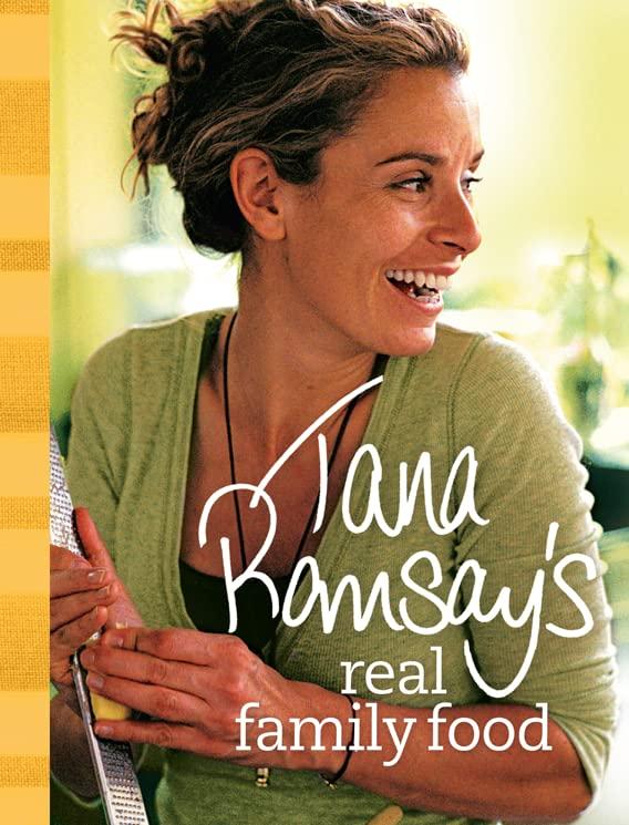 Tana Ramsay's Real Family Food By Tana Ramsay