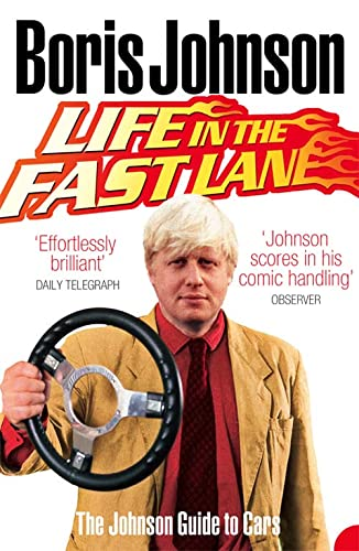 Life in the Fast Lane By Boris Johnson