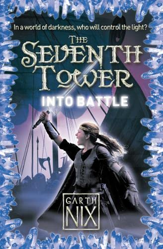 Into Battle (The Seventh Tower, Book 5) By Garth Nix