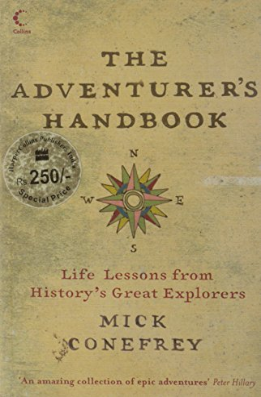 The Adventurer's Handbook By Mick Conefrey