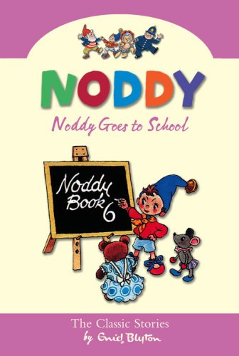 Noddy Goes to School By Enid Blyton