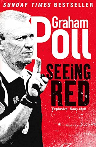 Seeing Red By Graham Poll