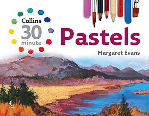 Collins 30 Minute Pastels By Margaret Evans