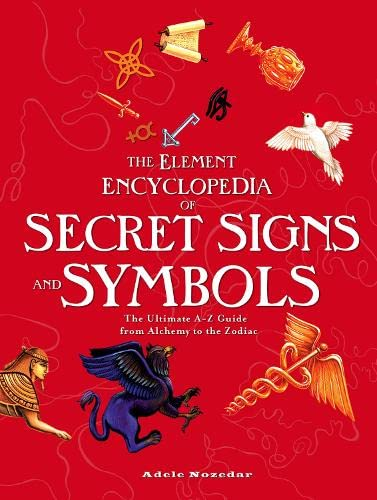 The Element Encyclopedia of Secret Signs and Symbols By Adele Nozedar