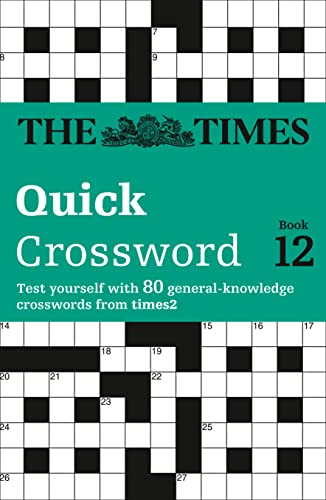 The Times Quick Crossword Book 12: 80 General Knowledge Puzzles from The Times 2: Bk. 12 By The Times Mind Games