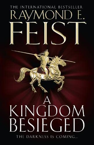 A Kingdom Besieged By Raymond E. Feist