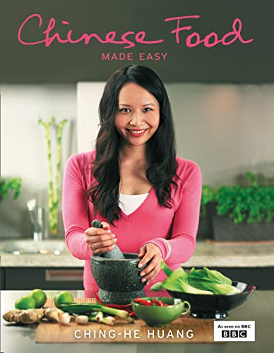 Chinese Food Made Easy: 100 Simple, Healthy Recipes from Easy-to-find Ingredients by Ching-He Huang