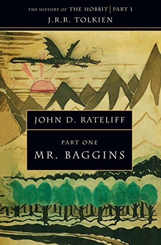 The History of the Hobbit: Part One: Mr Baggins by John D. Rateliff